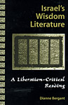 Israel's Wisdom Literature: A Liberation-Critical Reading