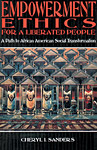 Empowerment Ethics for a Liberated People: A Path to African American Social Transformation