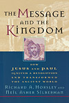 The Message and the Kingdom: How Jesus & Paul Ignited a Revolution & Transformed the Ancient World