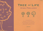 Tree of Life: Hymn Preludes for Organ