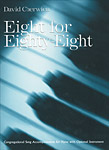 Eight for Eighty-Eight, Volume 1: Congregational Song Accompaniments for Piano with Opt. Instrument