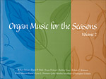 Organ Music for the Seasons, Volume 2
