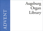 Augsburg Organ Library: Advent