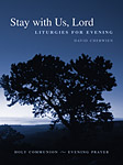 Stay With Us, Lord, For It Is Evening: Full Music Edition