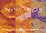 Organ Music for the Seasons, Volume 3