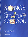 Songs for Sunday School: Music Book