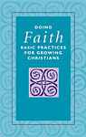 Doing Faith: Basic Practices for Growing Christians