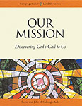 Our Mission: Discovering God's Call to Us