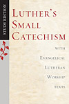Luther's Small Catechism, Study Edition: with Evangelical Lutheran Worship texts