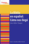 La Biblia en espanol: Como nos Ilego: The Spanish Bible: How It Came to Be