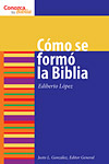 Como se formo la Biblia: How the Bible Was Formed