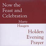 Now the Feast and Celebration: Holden Evening Prayer CD