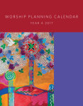 Worship Planning Calendar, Year A 2017: Sundays and Seasons