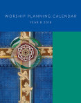 Worship Planning Calendar, Year B 2018: Sundays and Seasons