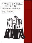A Wittenberg Collection: Lutheran Chorales for Organ