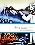 The Greatest Story: Bible Introduction