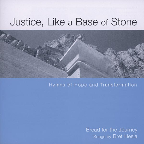 Justice, Like a Base of Stone: Hymns of Hope and Transformation