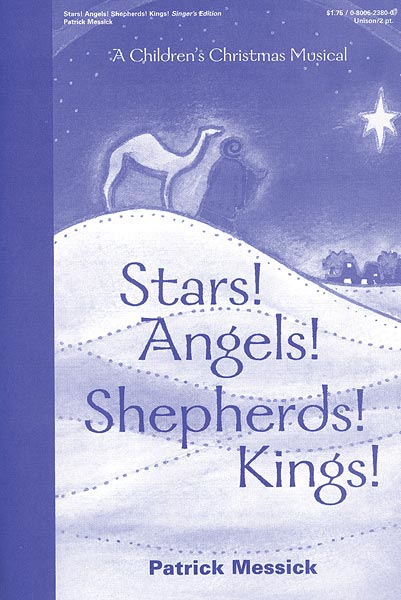 Stars! Angels! Shepherds! Kings! Singers Edition: A Christmas Musical for Children