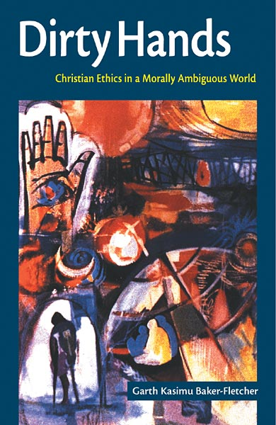 Dirty Hands: Christian Ethics in a Morally Ambiguous World