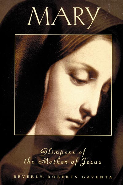 Mary: Glimpses of the Mother of Jesus