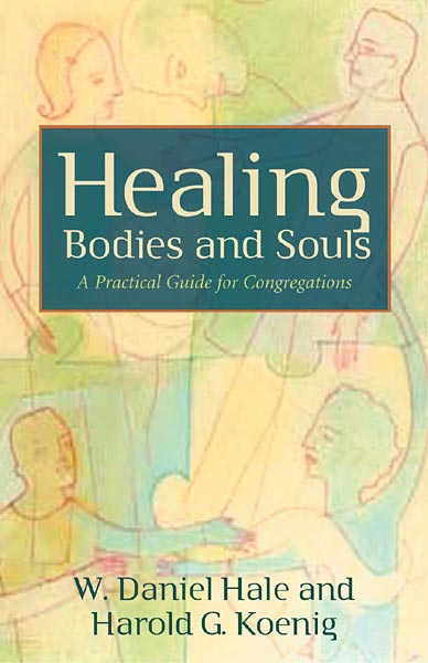 Healing Bodies and Souls: A Practical Guide for Congregations