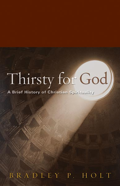 Thirsty for God: A Brief History of Christian Spirituality, Second Edition