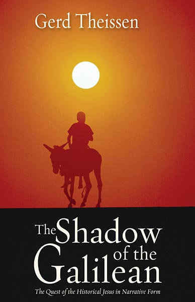 The Shadow of the Galilean: The Quest of the Historical Jesus in Narrative Form