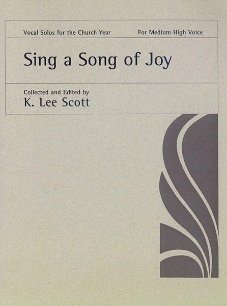 Sing a Song of Joy: Medium High Voice