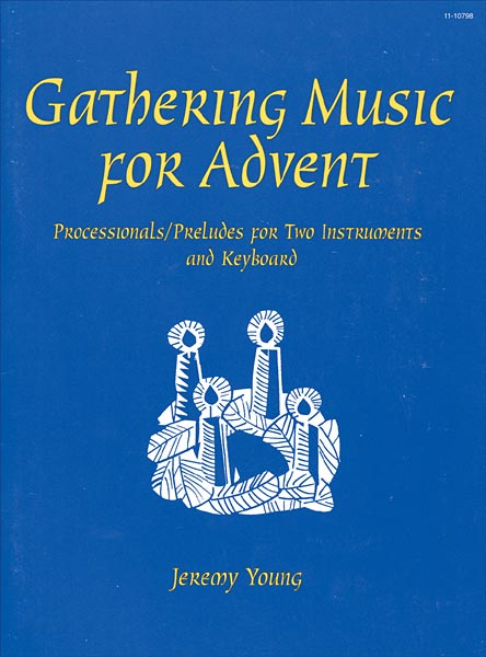 Gathering Music for Advent: Processionals/Preludes for Two Instruments and Keyboard
