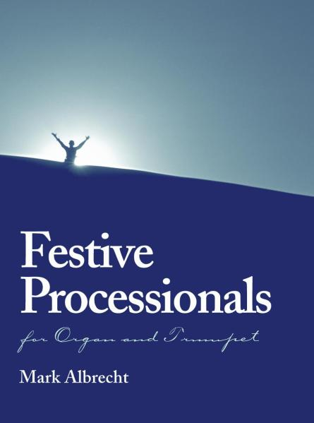 Festive Processionals: For Organ and Trumpet