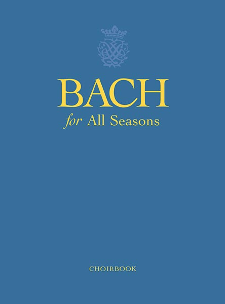 Bach for All Seasons Choirbook