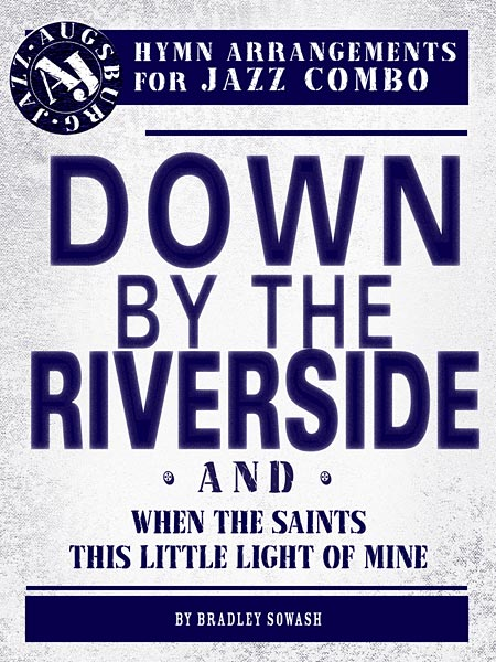 Down by the Riverside: Hymn Arrangements for Jazz Combo