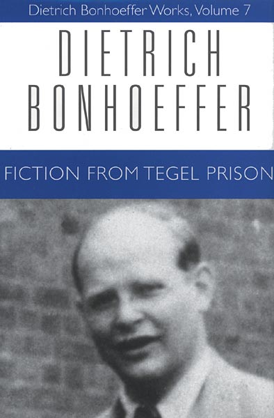 Fiction from Tegel Prison: Dietrich Bonhoeffer Works, Volume 7 (Hardcover)