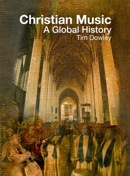 Christian Music: A Global History