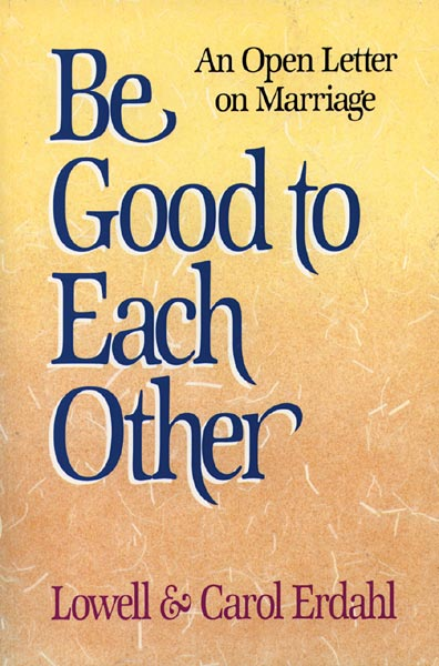 Be Good to Each Other: An Open Letter on Marriage