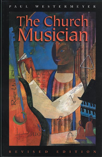 The Church Musician: (Revised Edition)