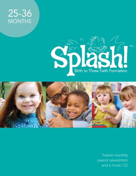 Splash! Pack: Birth to Three Faith Formation, 25-36 Months, Year 3