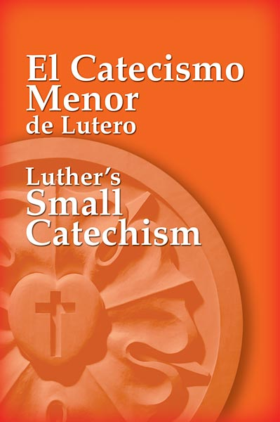 El Catecismo Menor de Lutero/Luther's Small Catechism: Spanish-English Edition Quantity per package: 5