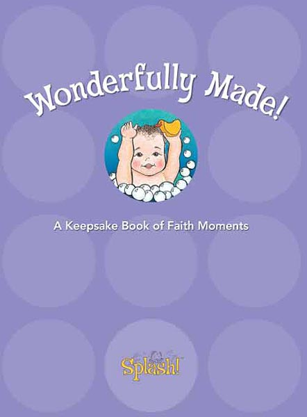 Splash! Wonderfully Made! A Keepsake Book of Faith Moments