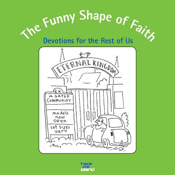 The Funny Shape of Faith: Devotions for the Rest of Us