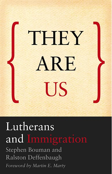 They Are Us: Lutherans and Immigration