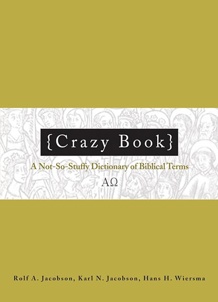 Crazy Book: A Not-So-Stuffy Dictionary of Biblical Terms