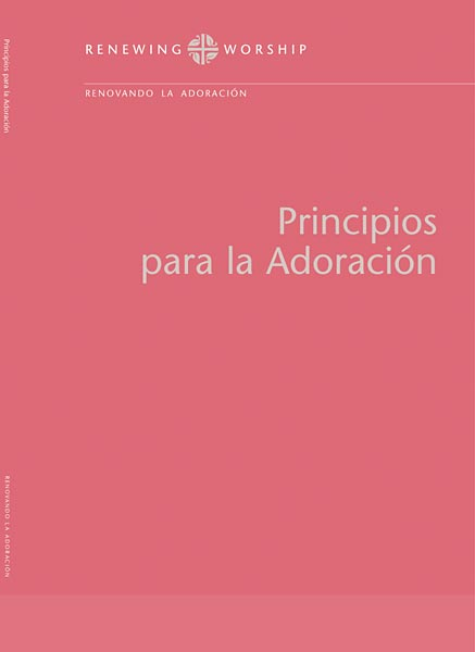 Renewing Worship, Vol. 2: Principios para la Adoración (Principles of Worship, Spanish Version)