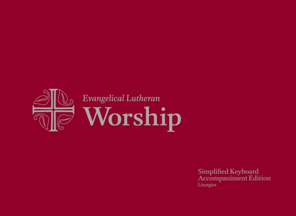 Evangelical Lutheran Worship Simplified Accompaniment Edition: Liturgies