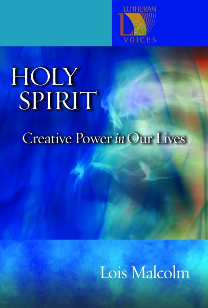 Holy Spirit: Creative Power in Our Lives
