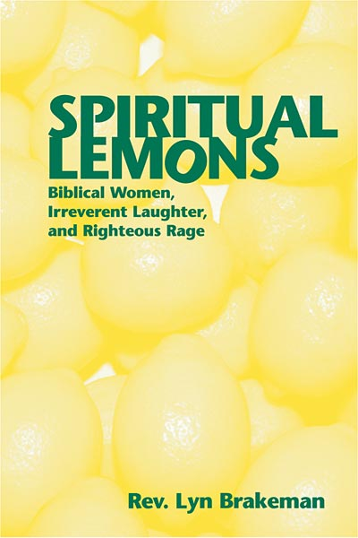 Spiritual Lemons: Biblical Women, Irreverent Laughter, and Righteous Rage