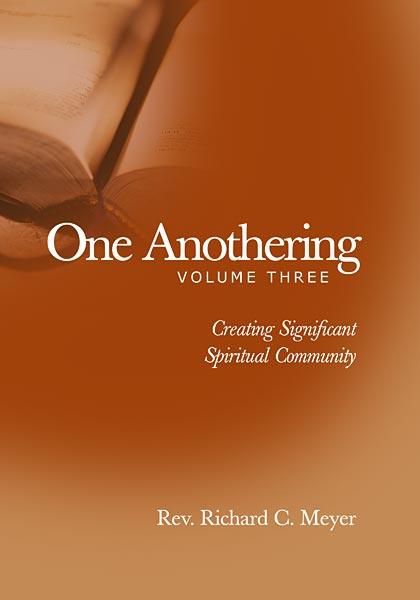 One Anothering, Volume 3: Creating Significant Spiritual Community