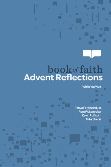Book of Faith Advent Reflections: While We Wait