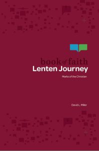 Book of Faith Lenten Journey: Marks of the Christian