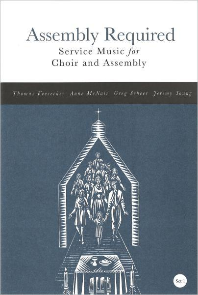 Assembly Required, Set 1: Service Music for Choir and Assembly